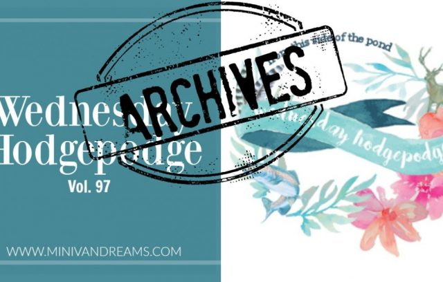 Wednesday Hodgepodge Vol. 97 | Mini Van Dreams