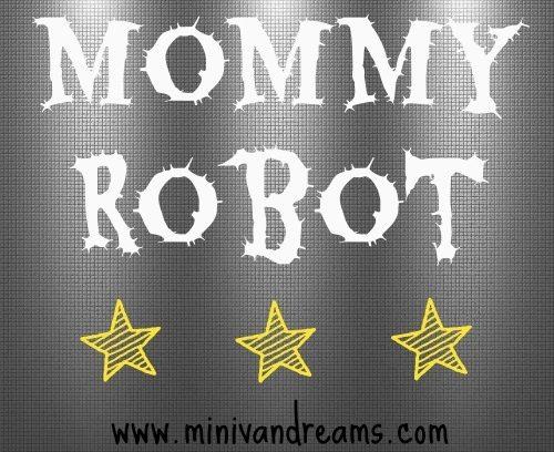 Mommy Robot | Mini Van Dreams