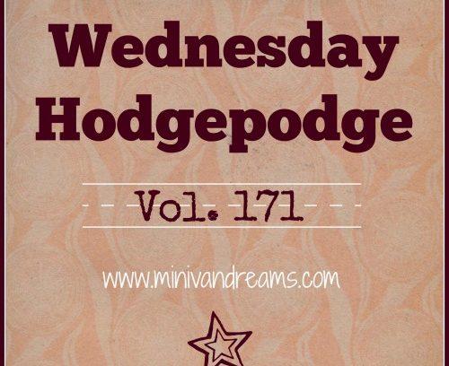 Wednesday Hodgepodge Vol. 171 via Mini Van Dreams