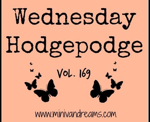 Wednesday Hodgepodge Vol. 169 via Mini Van Dreams