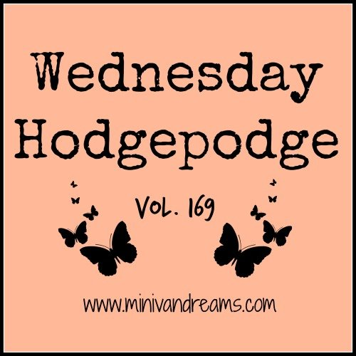 Wednesday Hodgepodge Vol. 169 via Mini Van Dreams