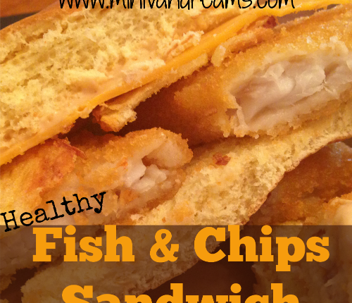 Healthy Fish and Chips Sandwich   Mini Van Dreams #recipes #easyrecipes #recipesforfish #recipesforsandwiches
