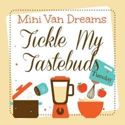 Tickle My Tastebuds - MiniVanDreams.com