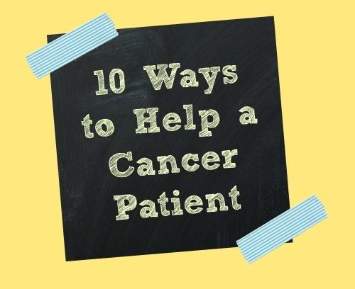 10 Ways to Help a Cancer Patient | Mini Van Dreams