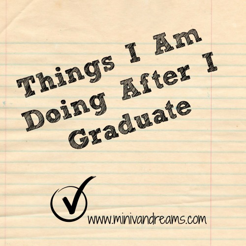 Things I Am Doing After I Graduate