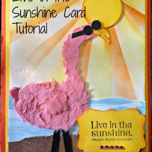 Live in the Sunshine Card Tutorial   Mini Van Dreams