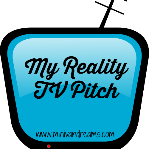 My Reality TV Pitch | Mini Van Dreams