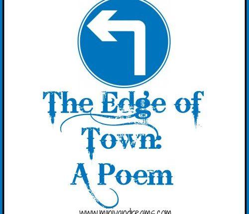 The Edge of Town: A Poem   Mini Van Dreams