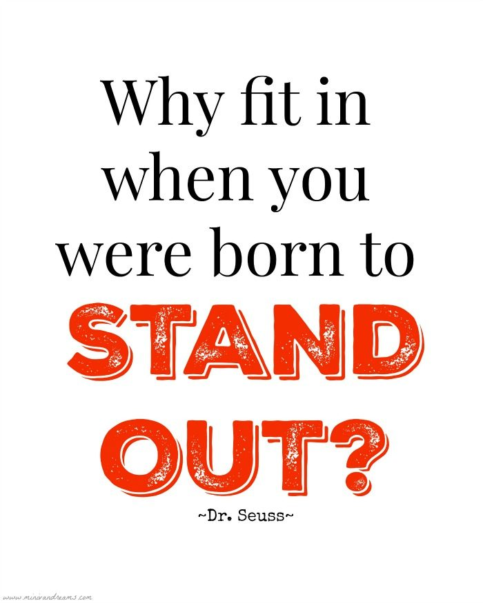 Why Fit In When You Were Born To Stand Out? FREE PRINTABLE!