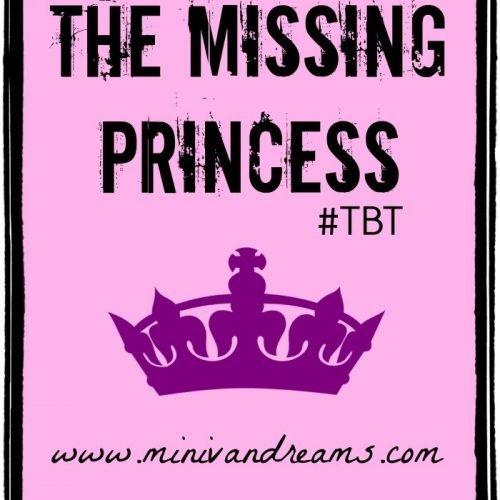 The Missing Princess {REPOST} #TBT | Mini Van Dreams