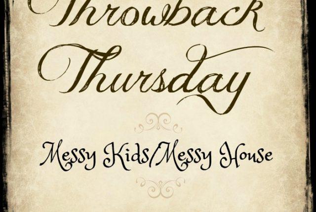 Messy Kids/Messy House #TBT | Mini Van Dreams