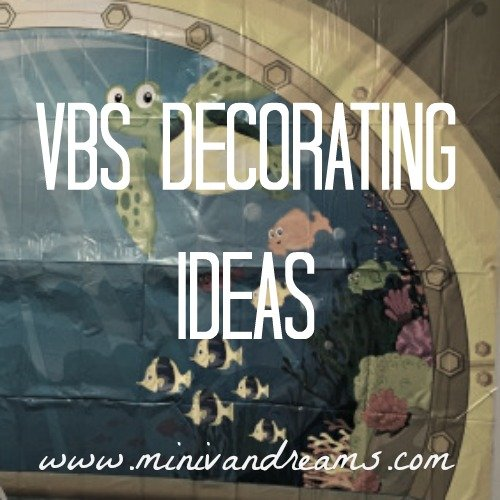 Vbs Decoration Ideas Mini Van Dreams