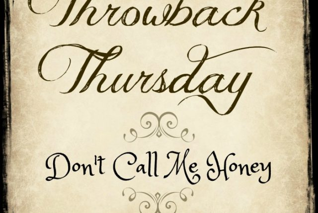 Throwback Thursday: Don't Call Me Honey | Mini Van Dreams