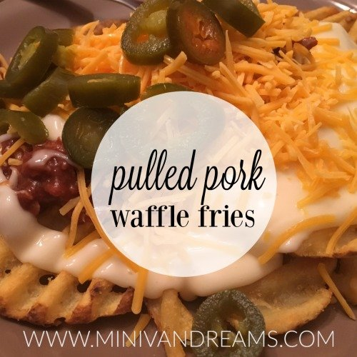 Pulled Pork Waffle Fries | Mini Van Dreams