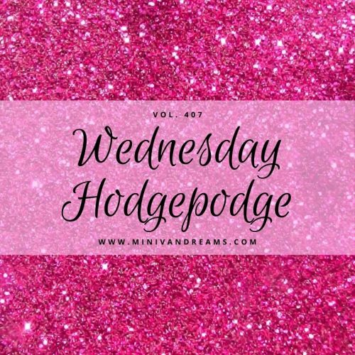 Wednesday Hodgepodge Vol. 407 | Mini Van Dreams
