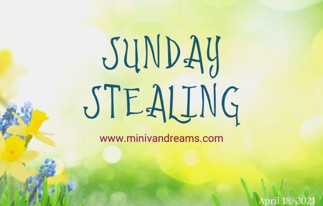 Sunday Stealing 4/16/21 | Mini Van Dreams