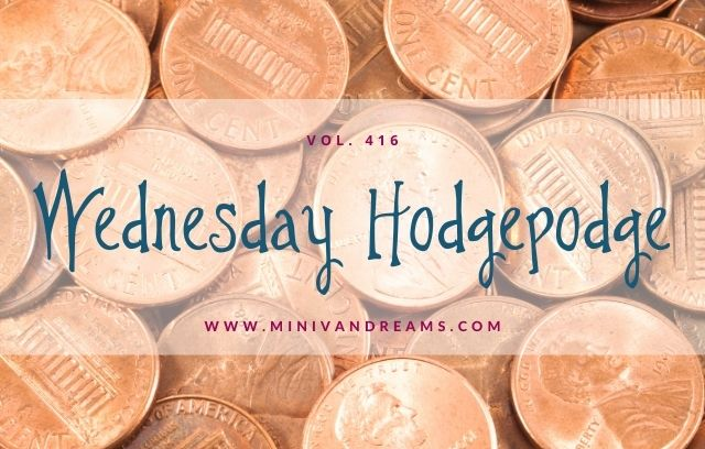 Wednesday Hodgepodge Vol. 416 | Mini Van Dreams