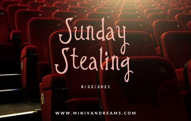Sunday Stealing 8/22/21| Mini Van Dreams