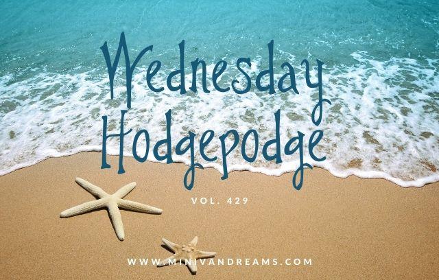 Wednesday Hodgepodge Vol. 429 | Mini Van Dreams